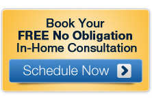 Book your FREE No Obligation In-Home Consultation Now