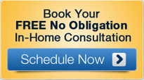 Book your FREE, No-Obligation, In-Home Consultation - Schedule Now